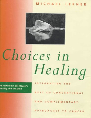 9780262121804: Choices in Healing: Integrating the Best of Conventional and Complementary Approaches