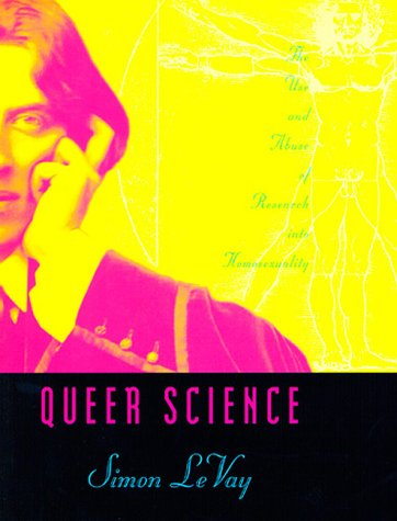 9780262121996: Queer Science: The Use and Abuse of Research into Homosexuality