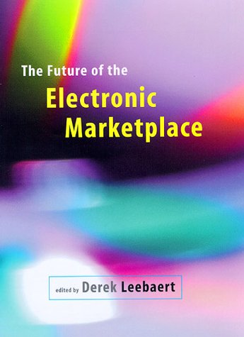 9780262122092: The Future of the Electronic Marketplace
