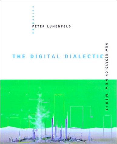 9780262122139: The Digital Dialectic: New Essays on New Media (Leonardo Book Series)