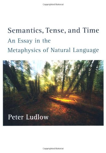 9780262122191: Semantics, Tense, and Time: An Essay in the Metaphysics of Natural Language