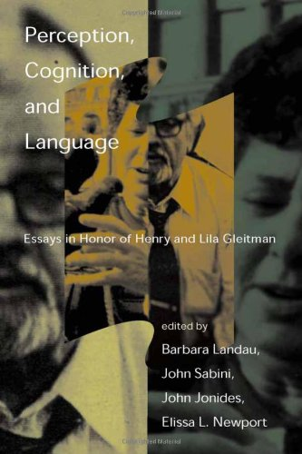 9780262122283: Perception, Cognition, and Language: Essays in Honor of Henry and Lila Gleitman