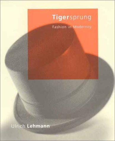 Tigersprung: Fashion in Modernity