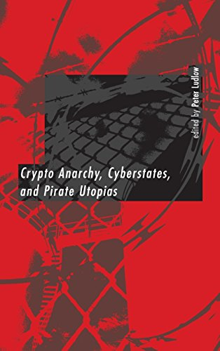 9780262122382: Crypto Anarchy, Cyberstates, and Pirate Utopias