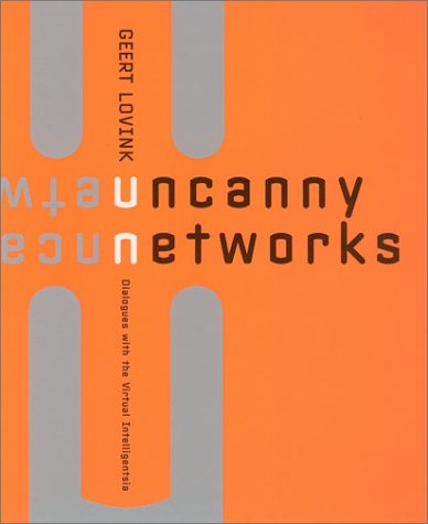 9780262122511: Uncanny Networks: Dialogues with the Virtual Intelligentsia (Leonardo Book Series)