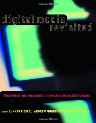 9780262122566: Digital Media Revisited: Theoretical and Conceptual Innovations in Digital Domains