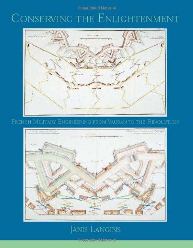 9780262122580: Conserving the Enlightenment: French Military Engineering from Vauban to the Revolution