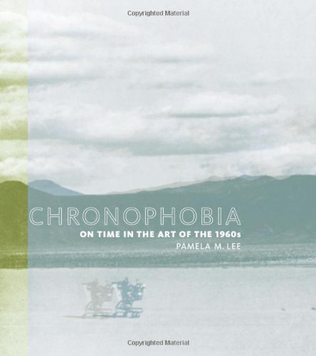 9780262122603: Chronophobia: On Time in the Art of the 1960s