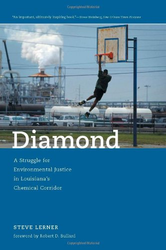 Diamond: A Struggle for Environmental Justice in Louisiana's Chemical Corridor: Lerner, Steve