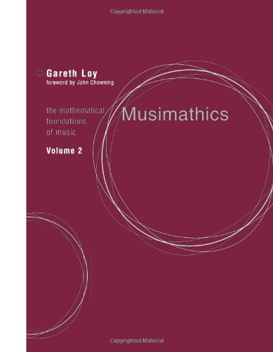 9780262122856: Musimathics, Volume 2: The Mathematical Foundations of Music: v. 2