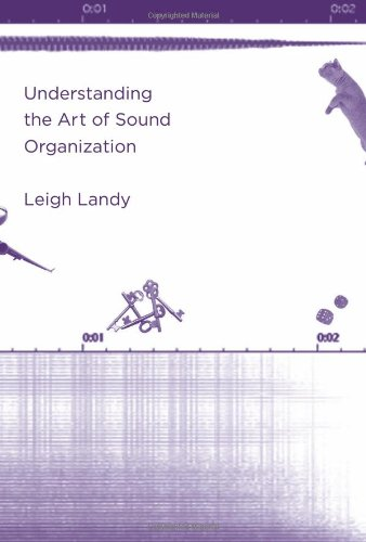9780262122924: Understanding the Art of Sound Organization