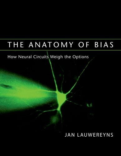 9780262123105: The Anatomy of Bias: How Neural Circuits Weigh the Options (MIT Press)