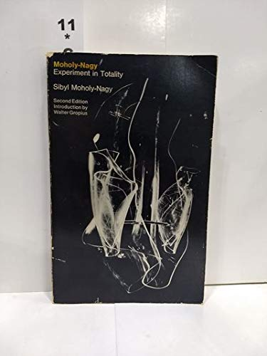9780262130530: Moholy-Nagy: Experiment in Totality