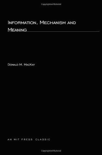 9780262130554: Information, Mechanism and Meaning