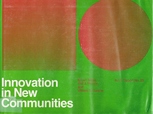 Innovation in New Communities: Miller, Brown, Pinney, Neil J., and Saslow, William S.