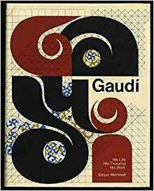 GaudI: His Life, His Theories, His Work: Martinell Y Brunet,