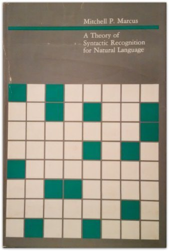 A theory of syntactic recognition for natural language.: MARCUS, MITCHELL P.