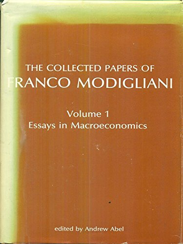 9780262131506: 001: The Collected Papers: Essays in Macroeconomics v. 1 (Collected Papers of Franco Modigliani)