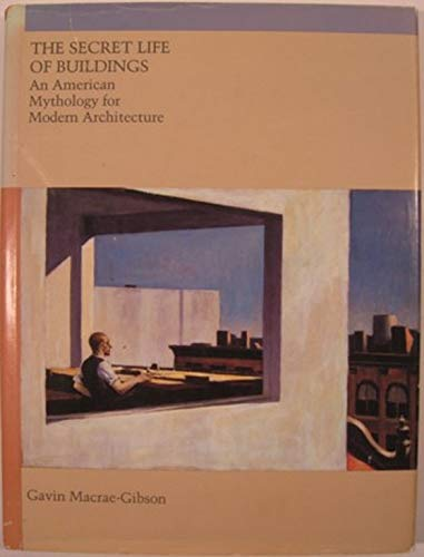 9780262132039: The Secret Life of Buildings: An American Mythology for Modern Architecture