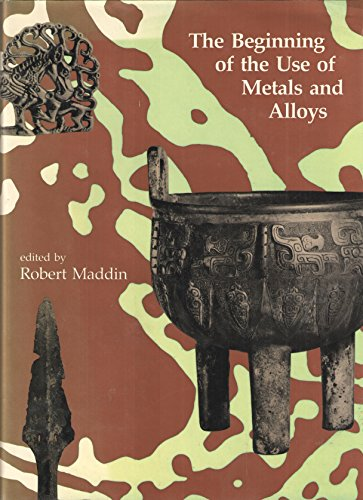 9780262132329: The Beginning of the Use of Metals and Alloys