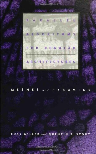 9780262132336: Parallel Algorithms for Regular Architectures: Meshes and Pyramids (Scientific Computation)