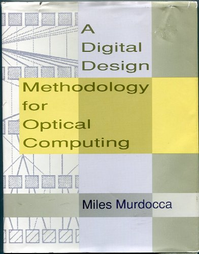 A Digital Design Methodology for Optical Computing.: Murdocca, Miles