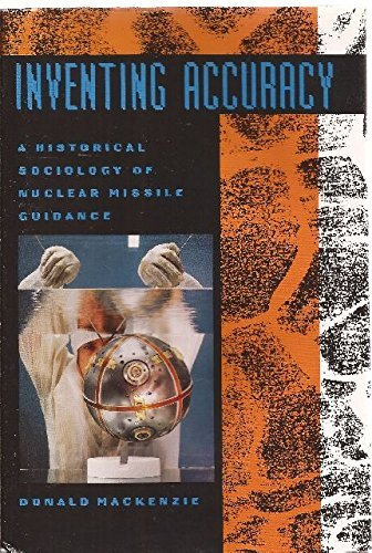 9780262132589: Inventing Accuracy: An Historical Sociology of Nuclear Missile Guidance