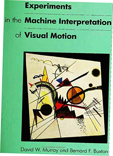 9780262132633: Experiments in the Machine Interpretation of Visual Motion (Artificial Intelligence)
