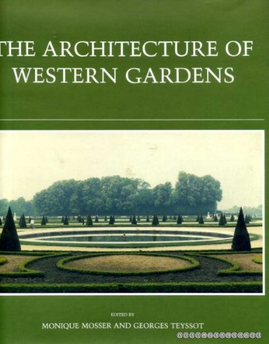 The Architecture of Western Garden a Designnhistory from the Renaissance to the Present Day