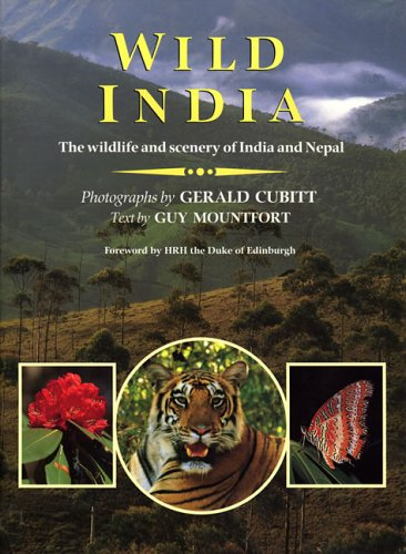 Wild India: The Wildlife and Scenery of India and Nepal: Mountfort, Guy