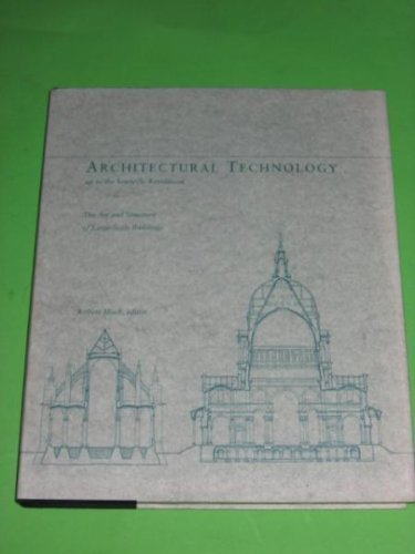 9780262132879: Architectural Technology up to the Scientific Revolution: The Art and Structure of Large-Scale Buildings (New Liberal Arts)