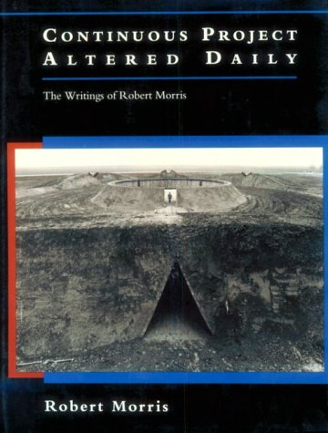 9780262132947: Continuous Project Altered Daily: The Writings of Robert Morris (October)
