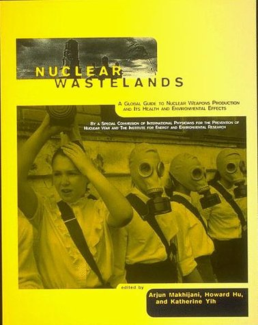 9780262133074: Nuclear Wastelands: A Global Guide to Nuclear Weapons Production and Its Health and Environmental Effects