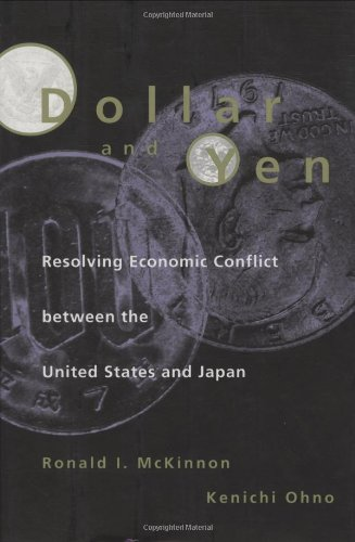 9780262133357: Dollar and Yen: Resolving Economic Conflict between the United States and Japan