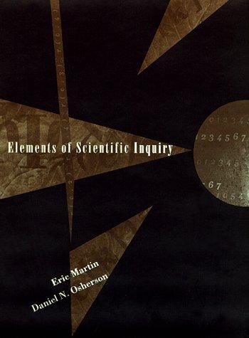 Elements of Scientific Inquiry (Bradford Books): Martin, Eric, Osherson, Daniel N.