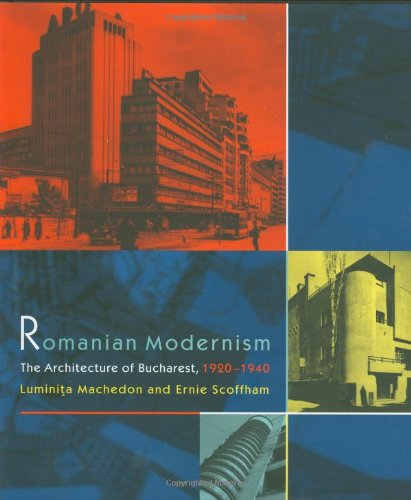9780262133487: Romanian Modernism: The Architecture of Bucharest, 1920-1940