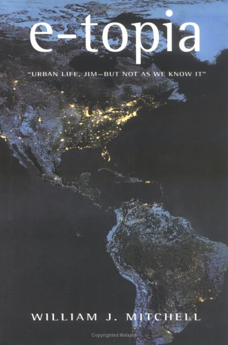 9780262133555: E-topia: Urban Life, Jim - But Not as We Know it