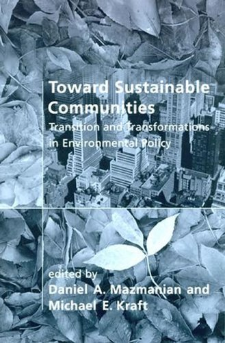 9780262133586: Toward Sustainable Communities: Transition and Transformations in Environmental Policy (American and Comparative Environmental Policy)