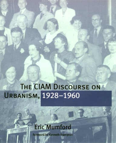 9780262133647: The CIAM Discourse on Urbanism, 1928-1960