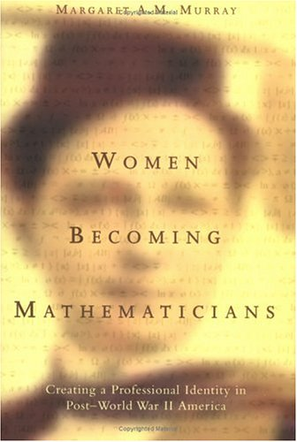 9780262133692: Women Becoming Mathematicians: Creating a Professional Identity in Post-World War II America