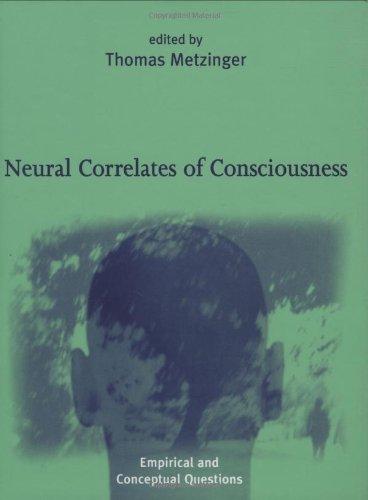 9780262133708: Neural Correlates of Consciousness: Empirical and Conceptual Questions