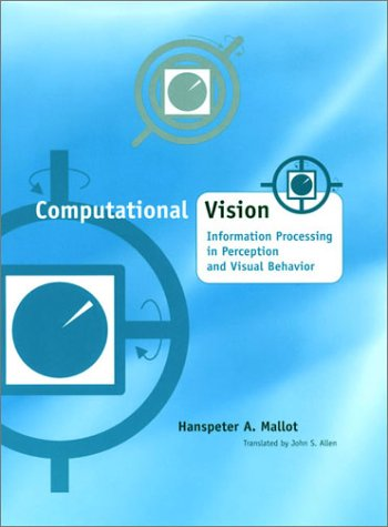 9780262133814: Computational Vision: Information Processing in Perception and Visual Behavior (Computational Neuroscience)