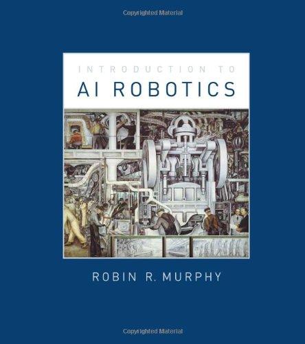 9780262133838: An Introduction to AI Robotics (Intelligent Robotics and Autonomous Agents)