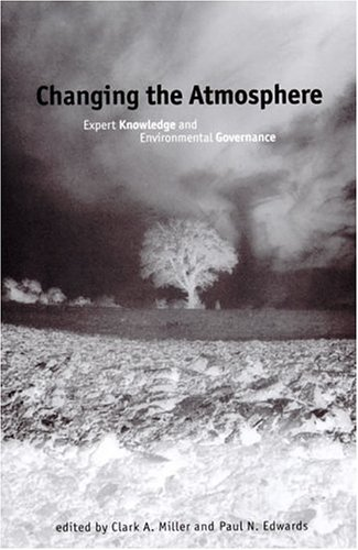 9780262133876: Changing the Atmosphere: Expert Knowledge and Environmental Governance (Politics, Science, and the Environment)