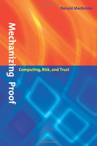 9780262133937: Mechanizing Proof: Computing, Risk, and Trust