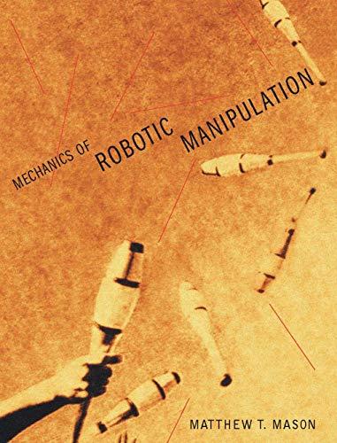 9780262133968: Mechanics of Robotic Manipulation (Intelligent Robotics and Autonomous Agents)