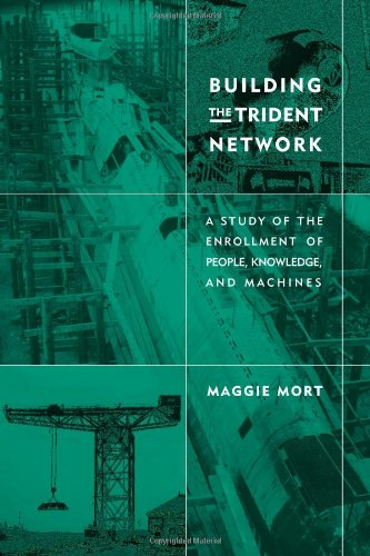 9780262133975: Building the Trident Network: A Study of the Enrollment of People, Knowledge, and Machines (Inside Technology)