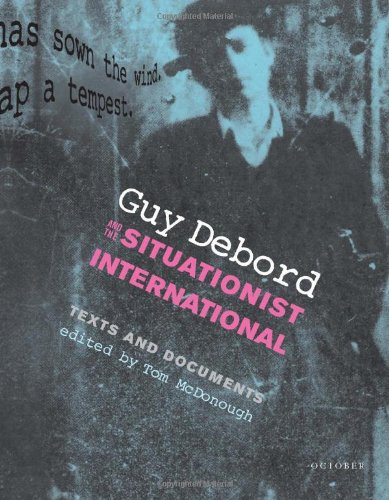 Guy Debord and the Situationist International: Texts and Documents: McDonough, Tom
