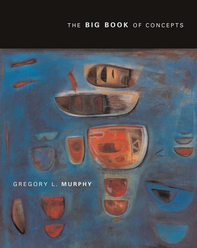 The Big Book of Concepts: Murphy, Gregory L