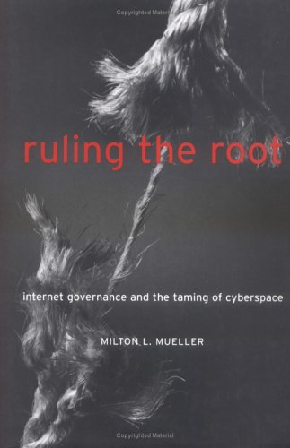 9780262134125: Ruling the Root: Internet Governance and the Taming of Cyberspace